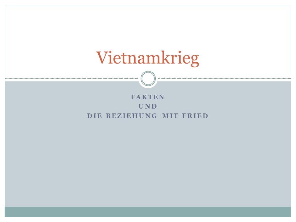 FAKTEN UND DIE BEZIEHUNG MIT FRIED Vietnamkrieg