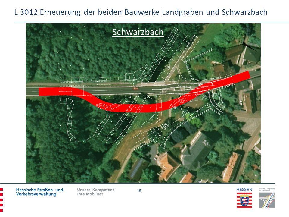 15 L 3012 Erneuerung der beiden Bauwerke Landgraben und Schwarzbach Schwarzbach