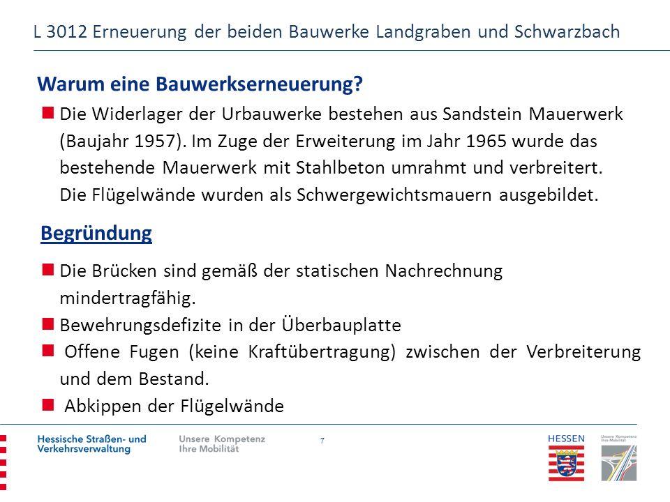 8 Warum eine Bauwerkserneuerung? L 3012 Erneuerung der beiden Bauwerke Landgraben und Schwarzbach