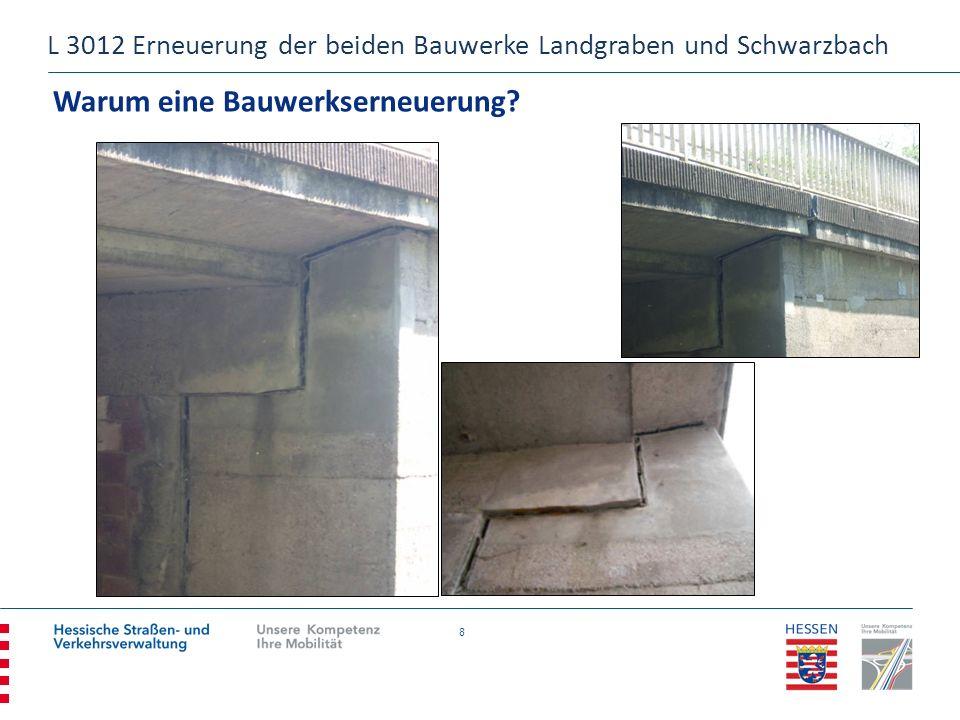 9 Wie hoch sind die Kosten? L 3012 Erneuerung der beiden Bauwerke Landgraben und Schwarzbach
