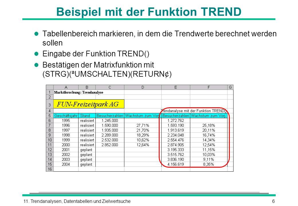 11. Trendanalysen, Datentabellen und Zielwertsuche6 Beispiel mit der Funktion TREND l Tabellenbereich markieren, in dem die Trendwerte berechnet werde
