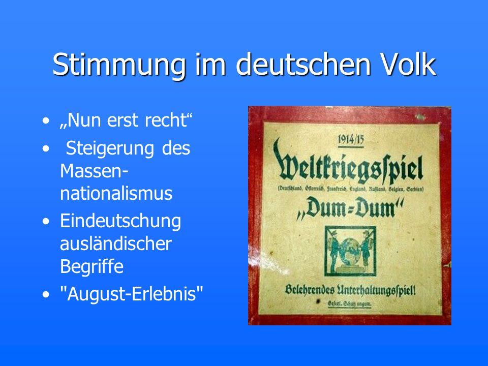 Stimmung im deutschen Volk Nun erst recht Steigerung des Massen- nationalismus Eindeutschung ausländischer Begriffe
