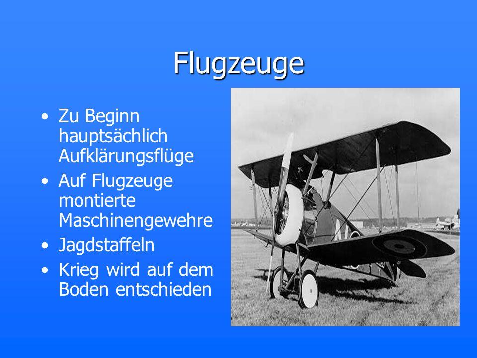 Flugzeuge Zu Beginn hauptsächlich Aufklärungsflüge Auf Flugzeuge montierte Maschinengewehre Jagdstaffeln Krieg wird auf dem Boden entschieden