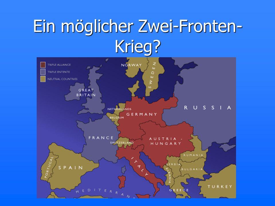 Ein möglicher Zwei-Fronten- Krieg?