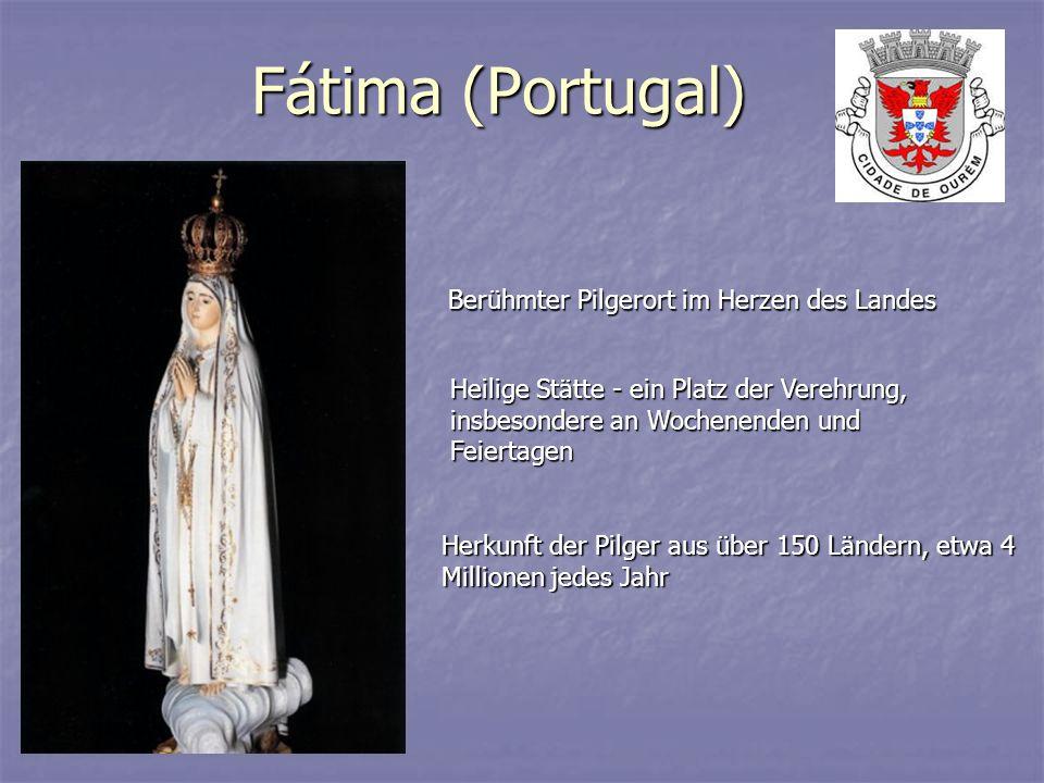 Fátima (Portugal) Berühmter Pilgerort im Herzen des Landes Heilige Stätte - ein Platz der Verehrung, insbesondere an Wochenenden und Feiertagen Herkun