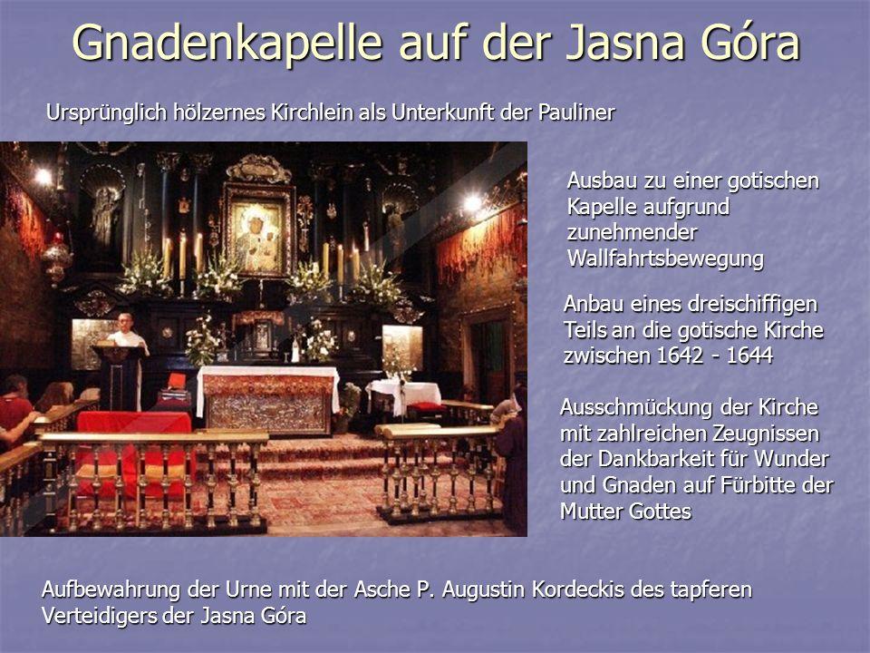 Gnadenkapelle auf der Jasna Góra Aufbewahrung der Urne mit der Asche P. Augustin Kordeckis des tapferen Verteidigers der Jasna Góra Ursprünglich hölze