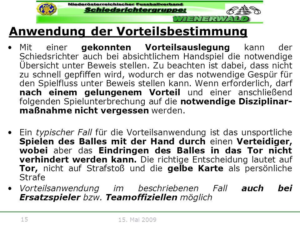 15 15. Mai 2009 Mit einer gekonnten Vorteilsauslegung kann der Schiedsrichter auch bei absichtlichem Handspiel die notwendige Übersicht unter Beweis s