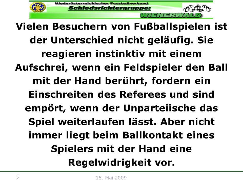 2 15. Mai 2009 Vielen Besuchern von Fußballspielen ist der Unterschied nicht geläufig. Sie reagieren instinktiv mit einem Aufschrei, wenn ein Feldspie