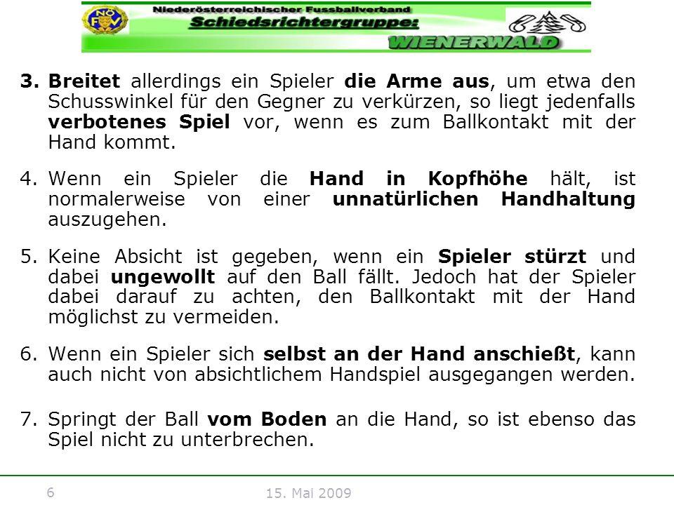 6 15. Mai 2009 3.Breitet allerdings ein Spieler die Arme aus, um etwa den Schusswinkel für den Gegner zu verkürzen, so liegt jedenfalls verbotenes Spi