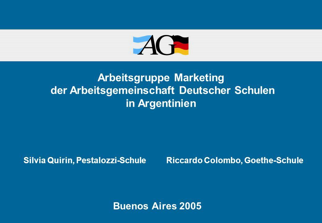 Arbeitsgruppe Marketing der Arbeitsgemeinschaft Deutscher Schulen in Argentinien Buenos Aires 2005 Silvia Quirin, Pestalozzi-SchuleRiccardo Colombo, G