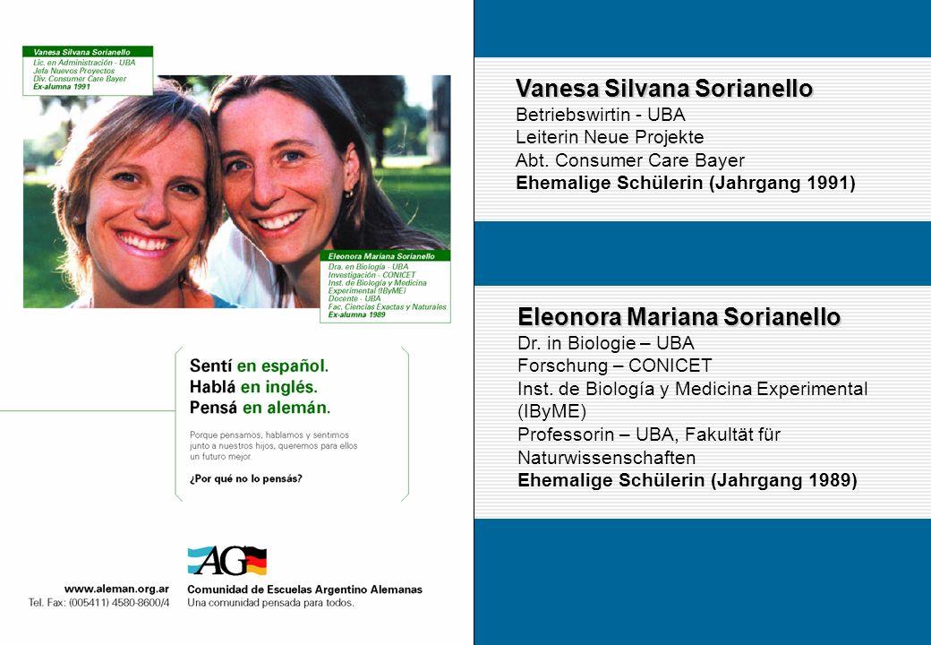 Vanesa Silvana Sorianello Betriebswirtin - UBA Leiterin Neue Projekte Abt. Consumer Care Bayer Ehemalige Schülerin (Jahrgang 1991) Eleonora Mariana So