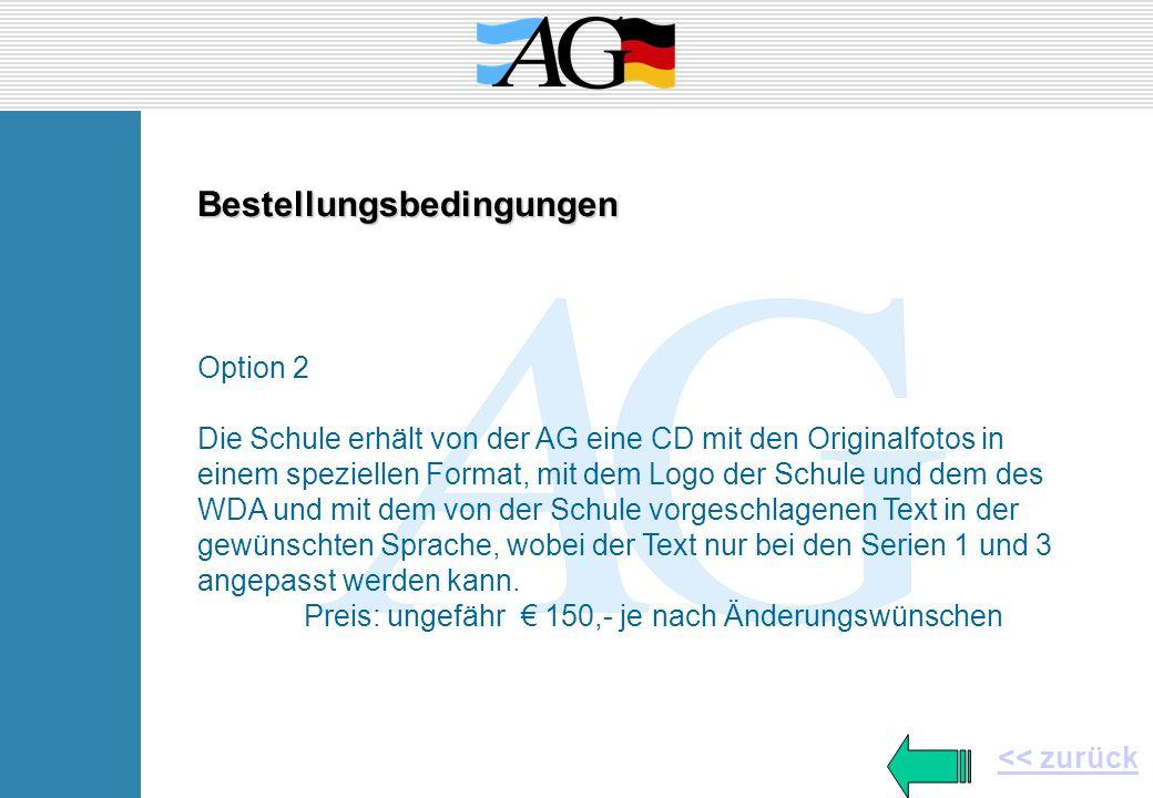 Bestellungsbedingungen Option 2 Die Schule erhält von der AG eine CD mit den Originalfotos in einem speziellen Format, mit dem Logo der Schule und dem