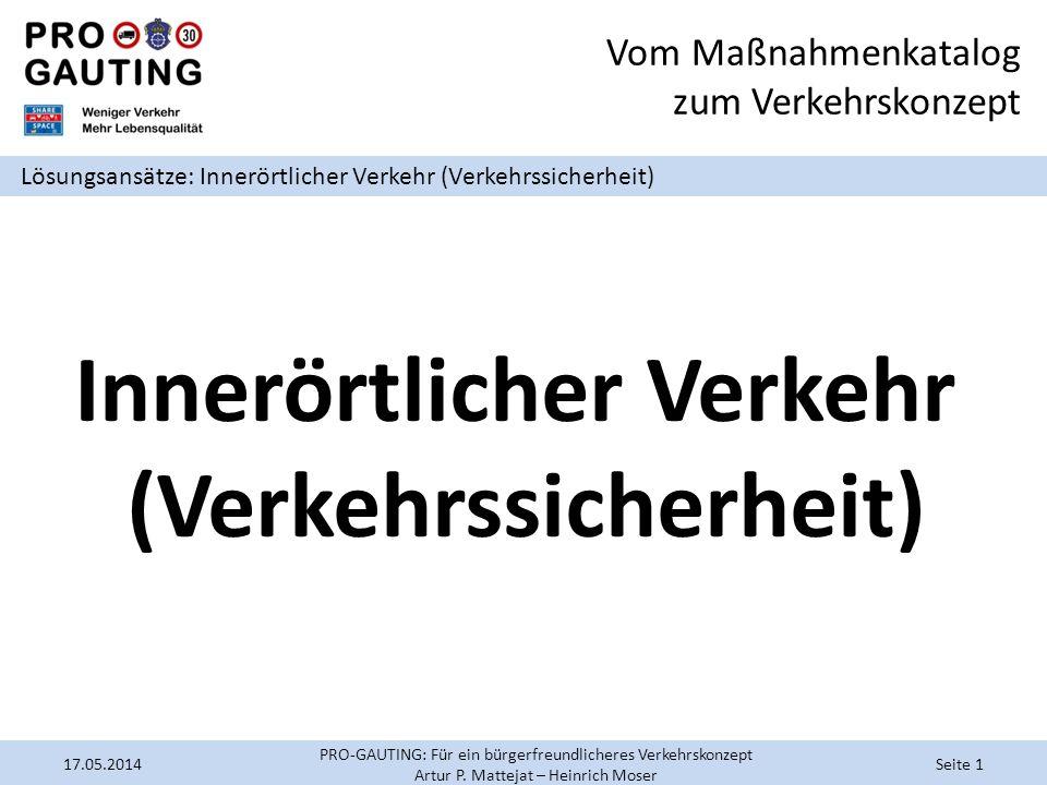 Vom Maßnahmenkatalog zum Verkehrskonzept Lösungsansätze: Innerörtlicher Verkehr (Verkehrssicherheit) Innerörtlicher Verkehr (Verkehrssicherheit) 17.05