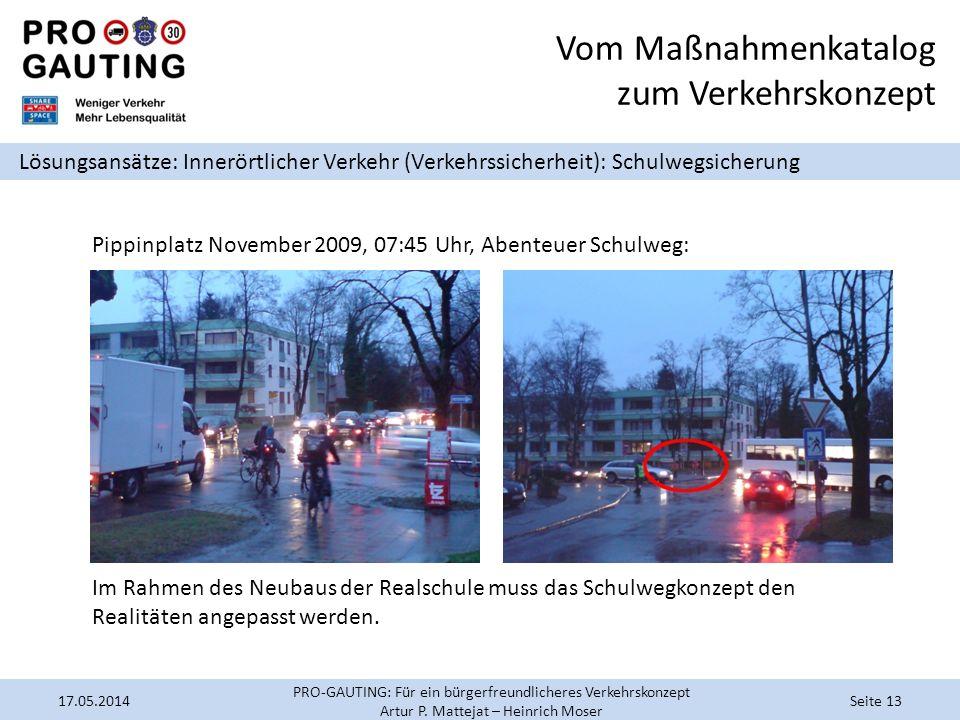 Vom Maßnahmenkatalog zum Verkehrskonzept Lösungsansätze: Innerörtlicher Verkehr (Verkehrssicherheit): Schulwegsicherung Pippinplatz November 2009, 07:
