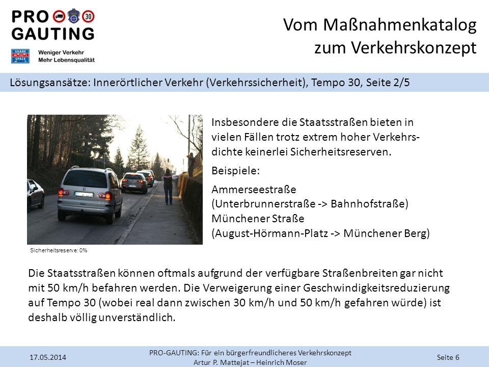 Vom Maßnahmenkatalog zum Verkehrskonzept Lösungsansätze: Innerörtlicher Verkehr (Verkehrssicherheit), Tempo 30, Seite 2/5 Insbesondere die Staatsstraß