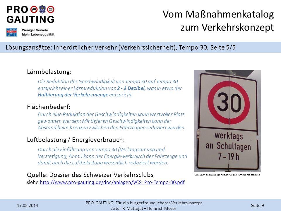 Vom Maßnahmenkatalog zum Verkehrskonzept Lösungsansätze: Innerörtlicher Verkehr (Verkehrssicherheit), Tempo 30, Seite 5/5 Lärmbelastung: Die Reduktion