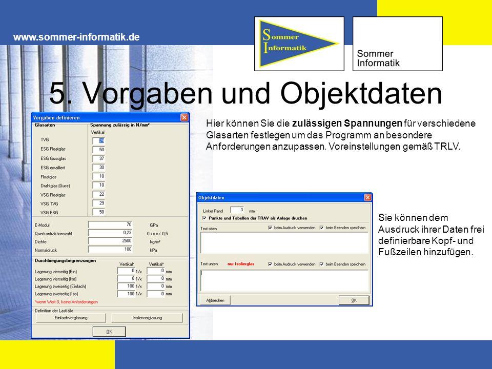 www.sommer-informatik.de 5. Vorgaben und Objektdaten Hier können Sie die zulässigen Spannungen für verschiedene Glasarten festlegen um das Programm an