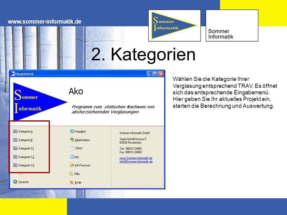 www.sommer-informatik.de 2. Kategorien Wählen Sie die Kategorie Ihrer Verglasung entsprechend TRAV. Es öffnet sich das entsprechende Eingabemenü. Hier