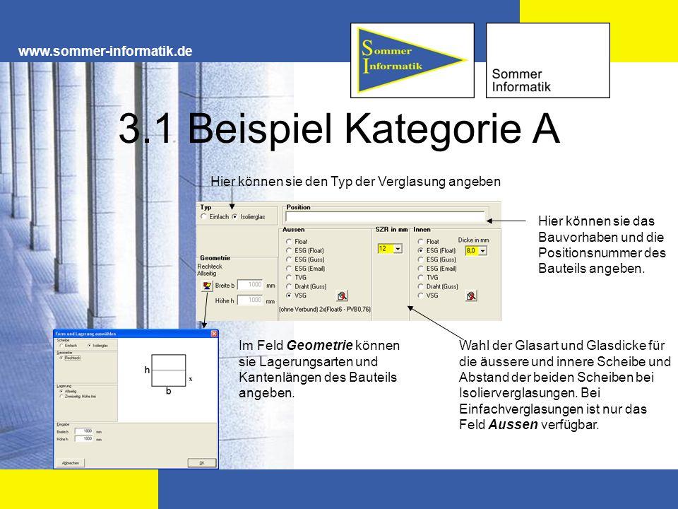 www.sommer-informatik.de 3.1 Beispiel Kategorie A Hier können sie das Bauvorhaben und die Positionsnummer des Bauteils angeben. Hier können sie den Ty