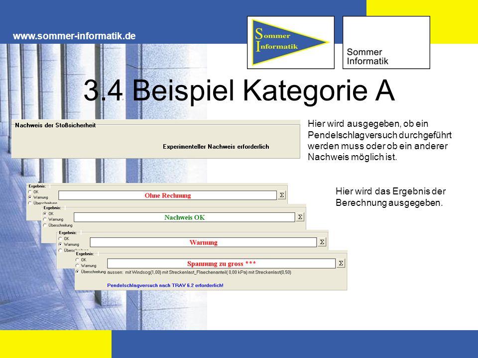 www.sommer-informatik.de 3.4 Beispiel Kategorie A Hier wird ausgegeben, ob ein Pendelschlagversuch durchgeführt werden muss oder ob ein anderer Nachwe