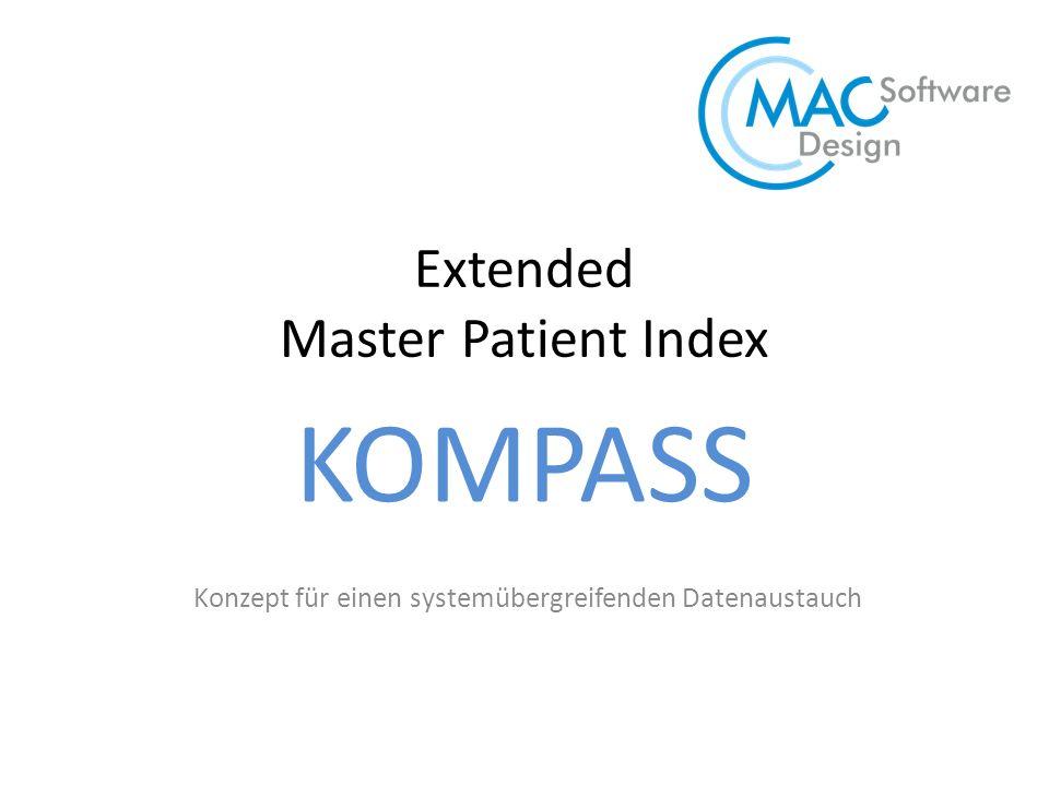 Extended Master Patient Index Konzept für einen systemübergreifenden Datenaustauch KOMPASS