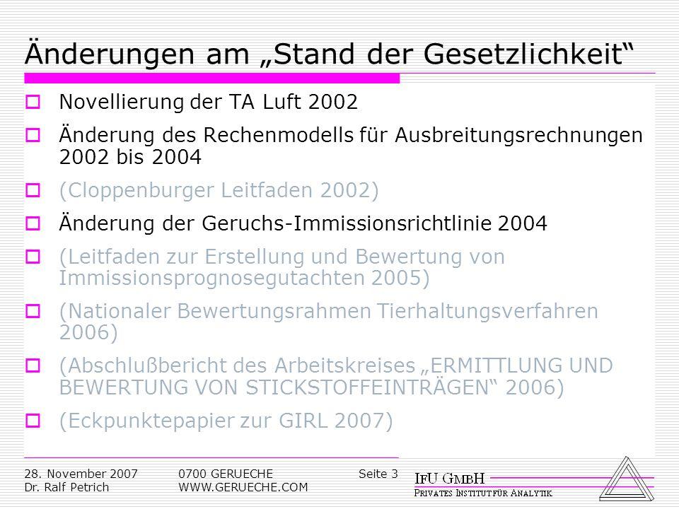 Seite 328. November 2007 Dr. Ralf Petrich 0700 GERUECHE WWW.GERUECHE.COM Änderungen am Stand der Gesetzlichkeit Novellierung der TA Luft 2002 Änderung