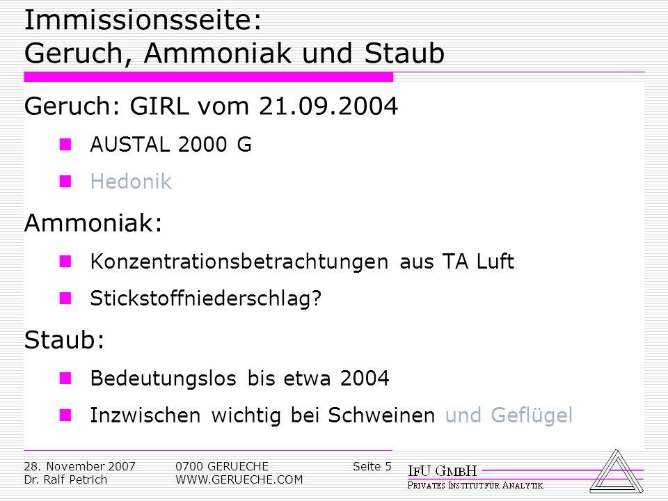 Seite 528. November 2007 Dr. Ralf Petrich 0700 GERUECHE WWW.GERUECHE.COM Immissionsseite: Geruch, Ammoniak und Staub Geruch: GIRL vom 21.09.2004 AUSTA