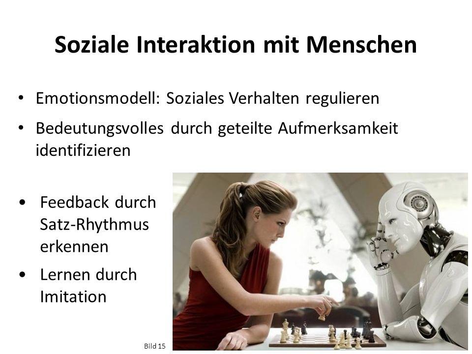 Soziale Interaktion mit Menschen Emotionsmodell: Soziales Verhalten regulieren Bedeutungsvolles durch geteilte Aufmerksamkeit identifizieren Feedback