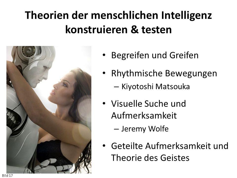 Theorien der menschlichen Intelligenz konstruieren & testen Begreifen und Greifen Rhythmische Bewegungen – Kiyotoshi Matsouka Visuelle Suche und Aufme