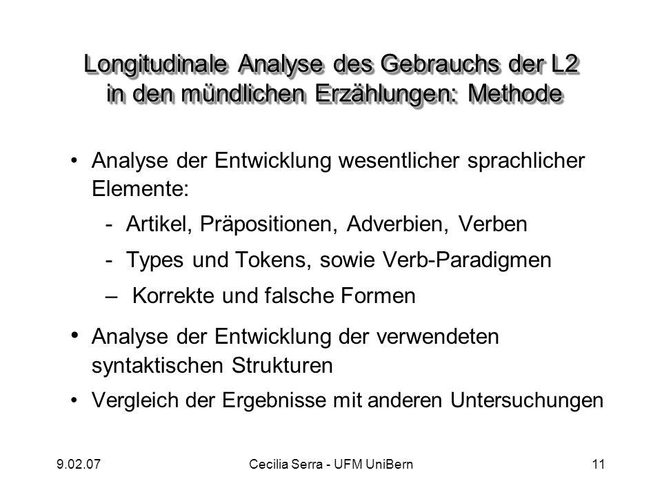 9.02.07Cecilia Serra - UFM UniBern11 Longitudinale Analyse des Gebrauchs der L2 in den mündlichen Erzählungen: Methode Analyse der Entwicklung wesentl
