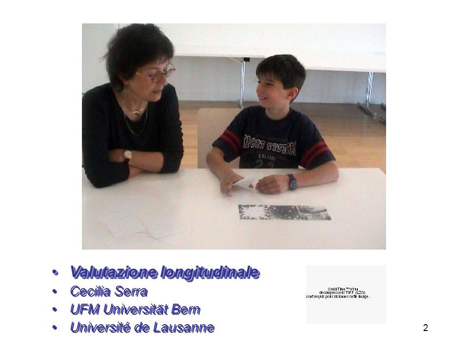 2 Valutazione longitudinaleValutazione longitudinale Cecilia Serra UFM Universität Bern Université de Lausanne Valutazione longitudinaleValutazione lo