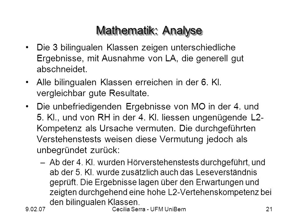9.02.07Cecilia Serra - UFM UniBern21 Mathematik: Analyse Die 3 bilingualen Klassen zeigen unterschiedliche Ergebnisse, mit Ausnahme von LA, die genere