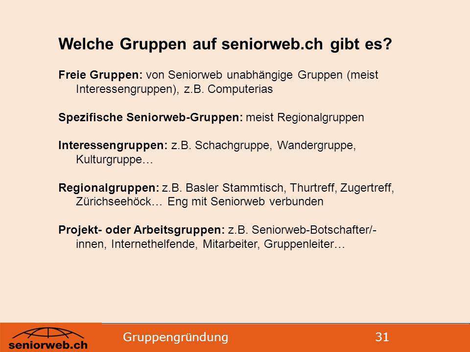 Gruppengr ü ndung 31 Welche Gruppen auf seniorweb.ch gibt es.