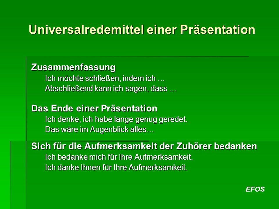 EFOS Universalredemittel einer Präsentation Zusammenfassung Ich möchte schließen, indem ich... Abschließend kann ich sagen, dass … Das Ende einer Präs