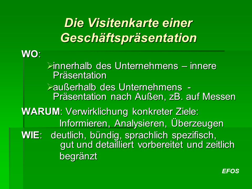 EFOS WO: innerhalb des Unternehmens – innere Präsentation innerhalb des Unternehmens – innere Präsentation außerhalb des Unternehmens - Präsentation n