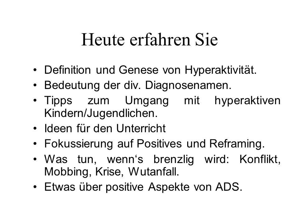 Heute erfahren Sie Definition und Genese von Hyperaktivität. Bedeutung der div. Diagnosenamen. Tipps zum Umgang mit hyperaktiven Kindern/Jugendlichen.