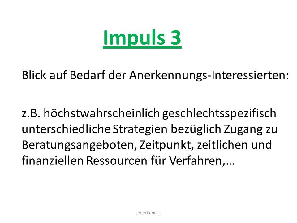 Impuls 3 Blick auf Bedarf der Anerkennungs-Interessierten: z.B.