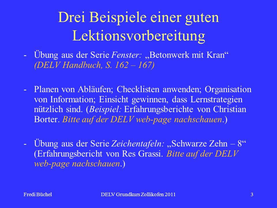 Fredi BüchelDELV Grundkurs Zollikofen 20113 Drei Beispiele einer guten Lektionsvorbereitung -Übung aus der Serie Fenster: Betonwerk mit Kran (DELV Handbuch, S.
