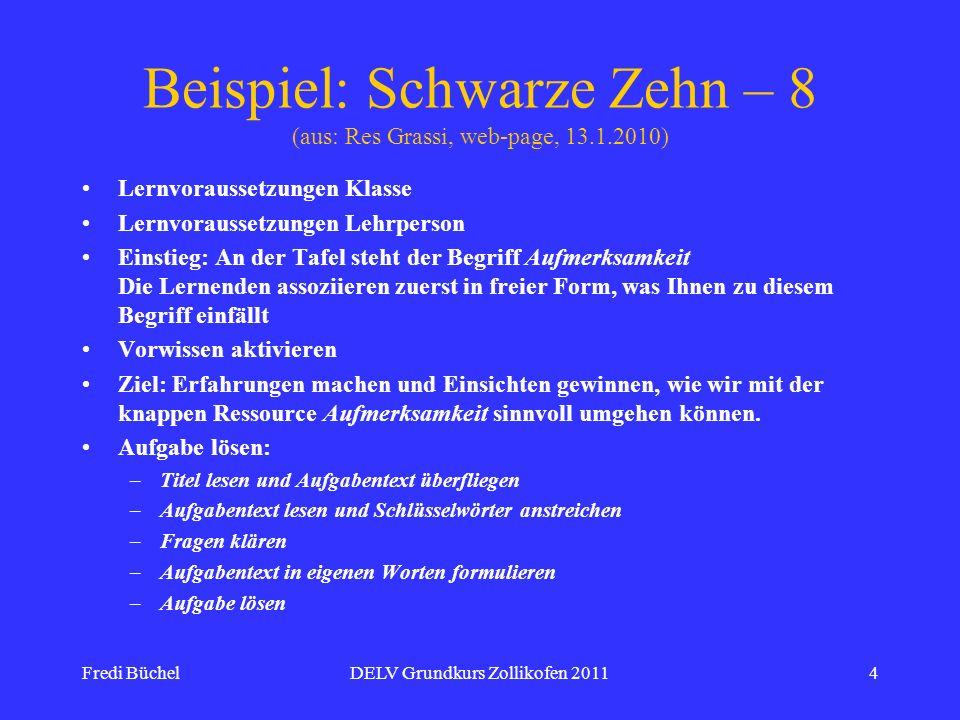 Fredi BüchelDELV Grundkurs Zollikofen 20114 Beispiel: Schwarze Zehn – 8 (aus: Res Grassi, web-page, 13.1.2010) Lernvoraussetzungen Klasse Lernvorausse