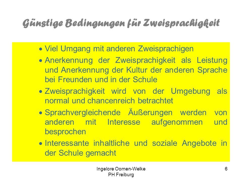 Ingelore Oomen-Welke PH Freiburg 5 Kinder mit Migrationshintergrund Wie wird an zweisprachig? Von Anfang an in der Familie simultane Zweisprachigkeit