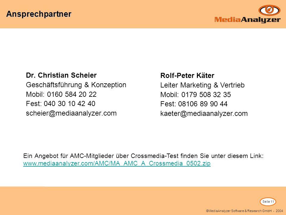 Seite 11 ©MediaAnalyzer Software & Research GmbH - 2004 Ansprechpartner Rolf-Peter Käter Leiter Marketing & Vertrieb Mobil: 0179 508 32 35 Fest: 08106