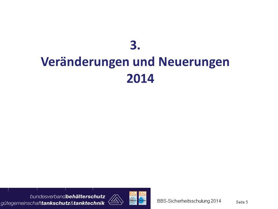 BBS-Sicherheitsschulung 2014 Seite 5 3. Veränderungen und Neuerungen 2014
