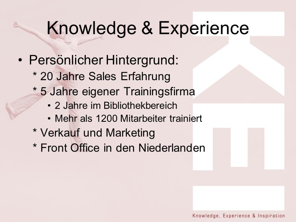Knowledge & Experience Persönlicher Hintergrund: * 20 Jahre Sales Erfahrung * 5 Jahre eigener Trainingsfirma 2 Jahre im Bibliothekbereich Mehr als 120