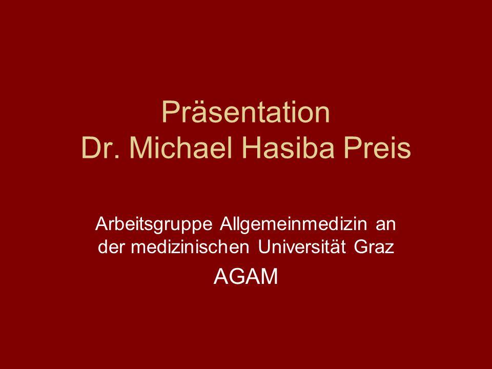 Präsentation Dr. Michael Hasiba Preis Arbeitsgruppe Allgemeinmedizin an der medizinischen Universität Graz AGAM