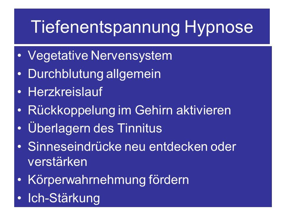 Tiefenentspannung Hypnose Vegetative Nervensystem Durchblutung allgemein Herzkreislauf Rückkoppelung im Gehirn aktivieren Überlagern des Tinnitus Sinn