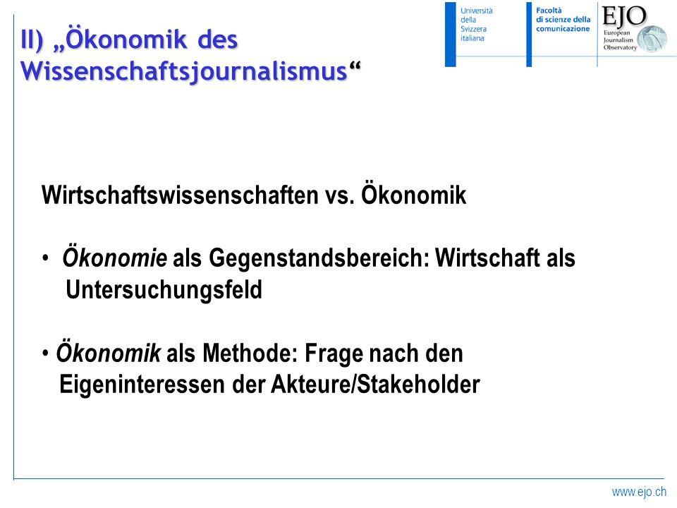www.ejo.ch Wirtschaftswissenschaften vs. Ökonomik Ökonomie als Gegenstandsbereich: Wirtschaft als Untersuchungsfeld Ökonomik als Methode: Frage nach d