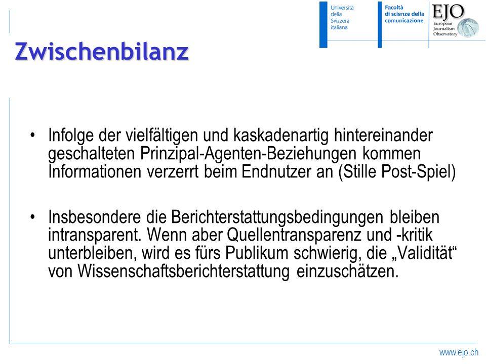 www.ejo.ch Zwischenbilanz Infolge der vielfältigen und kaskadenartig hintereinander geschalteten Prinzipal-Agenten-Beziehungen kommen Informationen ve