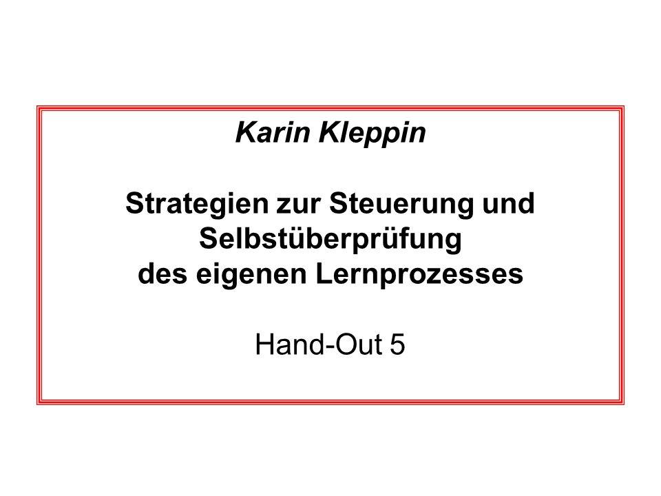 Karin Kleppin Strategien zur Steuerung und Selbstüberprüfung des eigenen Lernprozesses Hand-Out 5