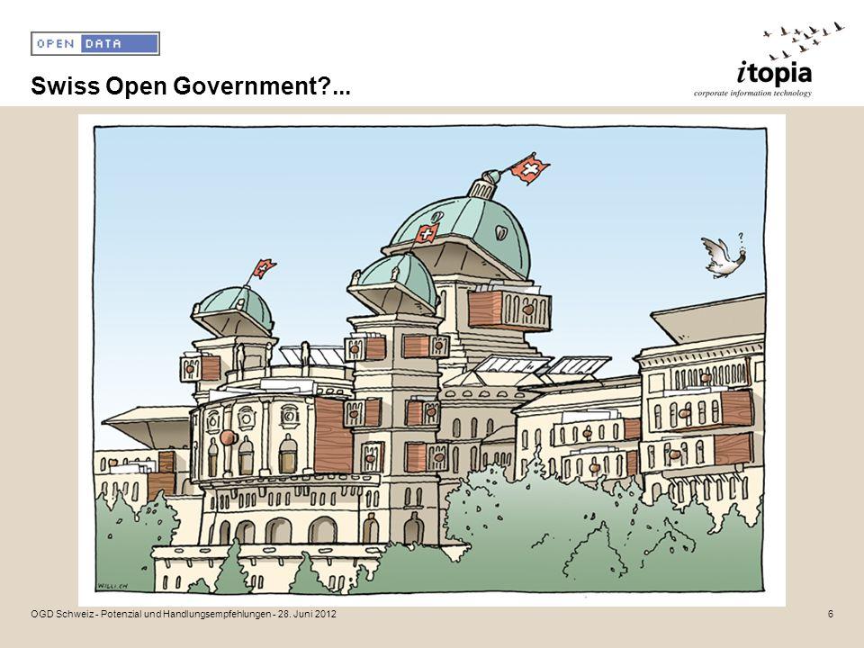 Swiss Open Government ... OGD Schweiz - Potenzial und Handlungsempfehlungen - 28. Juni 20126