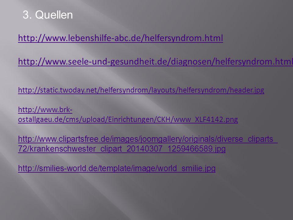 3. Quellen http://static.twoday.net/helfersyndrom/layouts/helfersyndrom/header.jpg http://www.brk- ostallgaeu.de/cms/upload/Einrichtungen/CKH/www_XLF4